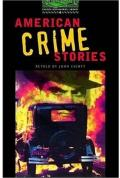 The Oxford Bookworms Library: Stage 6: 2,500 Headwords: American Crime Stories: 2500 Headwords (Oxford Bookworms Library)