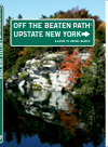 Upstate New York Off the Beaten Path®. A Guide to Unique Places
