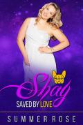 Shay: A Williams Sisters Romance (Saved by Love Book 1)