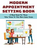 Modern Appointment Setting Book- A Must-Read For Those Who Want To Win More Sales Deals-Sales Techniques_B08VLMQMNS