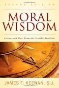 Moral Wisdom: Lessons and Texts from the Catholic Tradition, Second Edition