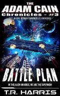 Battle Plan: Set in The Human Chronicles Universe (The Adam Cain Chronicles Book 3)
