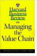 Harvard Business Review on Managing the Value Chain