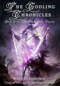 The Godling Chronicles:Book 05 - Madness of the Fallen