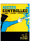 Access Controlled. The Shaping of Power, Rights, and Rule in Cyberspace