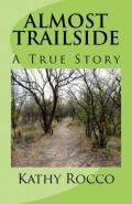Almost Trailside: A True Story