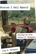 Stories I tell myself : growing up with Hunter S. Thompson