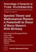 Spectral theory and mathematical physics : a festschrift in honor of Barry Simon's 60th birthday; a Conference on Spectral Theory and Mathematical Physics in Honor of Barry Simon's 60th Birthday, March 27-31, 2006, California Institute of Technology, Pasa