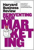 Harvard Business Review on Reinventing Your Marketing (Harvard Business Review Paperback Series)
