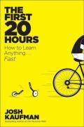 The First 20 Hours  How to Learn Anything . . . Fast!