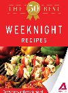 The 50 Best Weeknight Recipes. Tasty, Fresh, and Easy to Make!