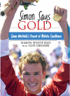 Simon Says Gold. Simon Whitfield's Pursuit of Athletic Excellence