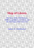 Ship of Ghosts: The Story of the USS Houston, FDR's Legendary Lost Cruiser, and the Epic Saga of Her Survivors   NOOK Book