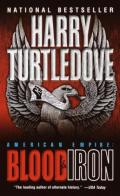 Turtledove, Harry - American Empire 01 - Blood and Iron