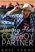 Loving Her Cowboy Partner (Caruthers Siblings Of FootHills Book 5)