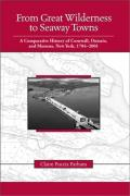 From Great Wilderness to Seaway Towns: A Comparative History of Cornwall, Ontario and Massena, New York, 1784-2001