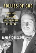 Follies of God : Tennessee Williams and the Women of the Fog