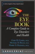 The eye book. A complete guide to eye disorders and health