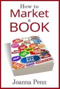 How to market a book : for authors by an author