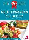 The 50 Best Mediterranean Diet Recipes. Tasty, Fresh, and Easy to Make!