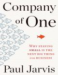 Company of One: Why Staying Small Is the Next Big Thing for Business - PDFDrive.com