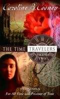 The Time Travelers Volume 2 (For All Time; Prisoners of Time)