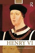 Henry VI (Routledge Historical Biographies)