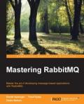Mastering RabbitMQ: Master the art of developing message-based applications with RabbitMQ