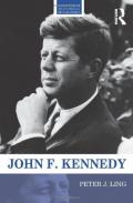John F. Kennedy (Routledge Historical Biographies)