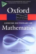 The Concise Oxford Dictionary of Mathematics, Fourth Edition (Oxford Paperback Reference)