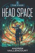 The Fixer 06: Head Space