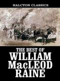 The Collected Westerns of William MacLeod Raine, 21 Novels