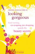 The Feel Good Factory on Looking Gorgeous