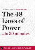 The expert guide to Robert Greene's The 48 laws of power -- in 30 minutes