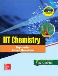 IIT Chemistry Topicwise Questions and Solutions 1978 - 2016 MHE McGraw Hill Education