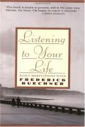 Listening to Your Life: Daily Meditations with Frederick Buechner