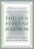The Ten Percent Solution: Simple Steps to Improve Our Lives and Our World