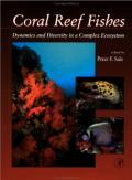 Sale Coral Reef Fishes-Dynamics and Diversity in a Complex Ecosystem