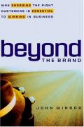 Beyond the Brand: Why Engaging the Right Customers is Essential to Winning in Business