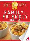 The 50 Best Family-Friendly Recipes. Tasty, Fresh, and Easy to Make!
