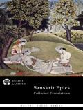 The Collected Translations of the Sanskrit Epics - Delphi Classics