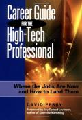 Career guide for the high-tech professional: where the jobs are now and how to land them