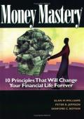 Money Mastery: 10 Principles That Will Change Your Financial Life Forever
