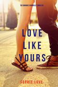 Love Like Yours (Romance Chronicles #5)