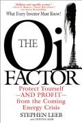 The Oil Factor: Protect Yourself and Profit from the Coming Energy Crisis