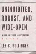 Uninhibited, robust, and wide-open : a free press for a new century