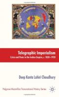 Telegraphic Imperialism: Crisis and Panic in the Indian Empire, c.1830-1920 (Palgrave Macmillan Transnational History)