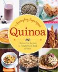 Quinoa : the everyday superfood : 150 gluten-free recipes to delight every kind of eater