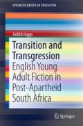 Transition and Transgression: English Young Adult Fiction in Post-Apartheid South Africa