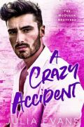 A Crazy Accident: An Accidental Marriage Romance (The McQueen Brothers Book 2)